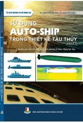 Sử dụng auto-ship trong thiết kế tàu thủy