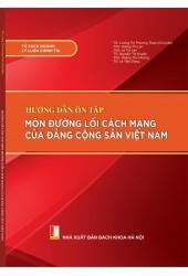 Hướng dẫn ôn tập môn Đường lối cách mạng của Đảng Cộng sản Việt Nam