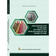 Công nghệ sản xuất và ứng dụng axít phenyllactic trong bảo quản rau quả chế biến tối thiểu