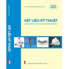 Vật liệu kỹ thuật (chế tạo, cấu trúc, tính chất, lựa chọn và ứng dụng)